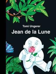 Jean de la lune   Ungerer, Tomi (1931-....). Auteur